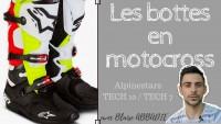 Les BOTTES en MOTOCROSS : ALPINASTARS TECH 7 VS TECH 10